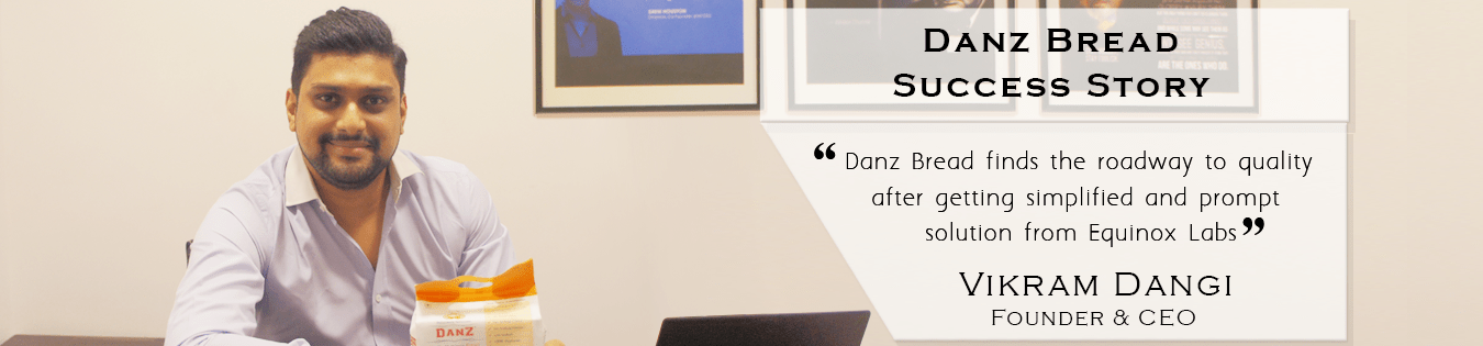 Vikram Dangi- Danz Bread Success Story banner- equinox lab